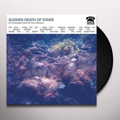 Sudden Death Of Stars ALL UNREVEALED PARTS OF THE UNKNOWN Vinyl Record