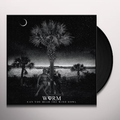 Wvrm CAN YOU HEAR THE WIND HOWL Vinyl Record