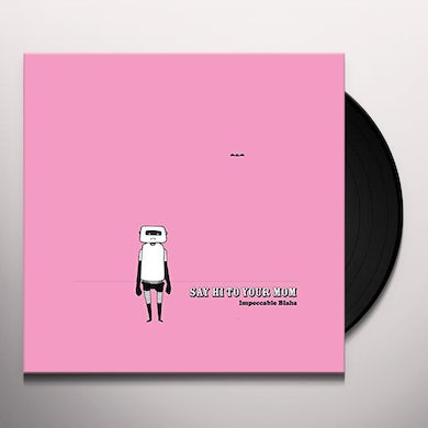 Say Hi to Your Mom IMPECCABLE BLAHS Vinyl Record