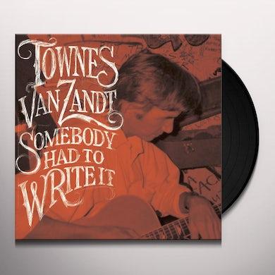 Townes Van Zandt SOMEBODY HAD TO WRITE IT Vinyl Record