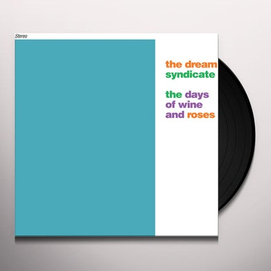 The Dream Syndicate THE DAYS OF WINE & ROSES Vinyl Record