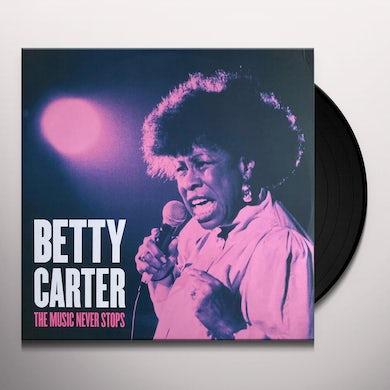 Betty Carter MUSIC NEVER STOPS Vinyl Record