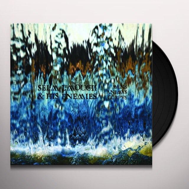Selim Lemouchi & His Enemies MENS ANIMUS CORPUS Vinyl Record