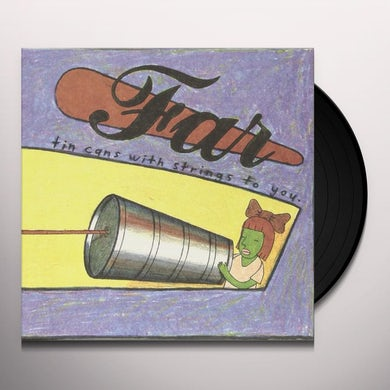 Far TIN CANS WITH STRINGS TO YOU Vinyl Record