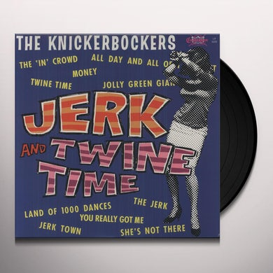 The Knickerbockers JERK & TWINE TIME Vinyl Record