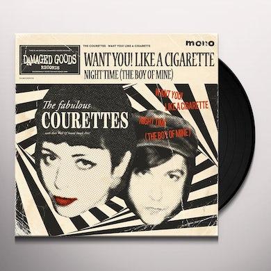Courettes WANT YOU! LIKE A CIGARETTE Vinyl Record