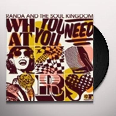 Randa & The Soul Kingdom WHAT YOU NEED Vinyl Record