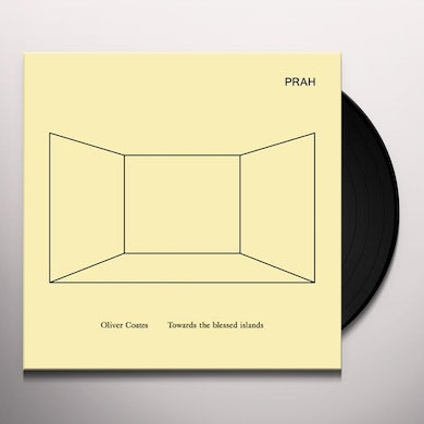 Oliver Coates TOWARDS THE BLESSED ISLANDS Vinyl Record