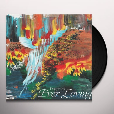 Dogbreth EVER LOVING Vinyl Record