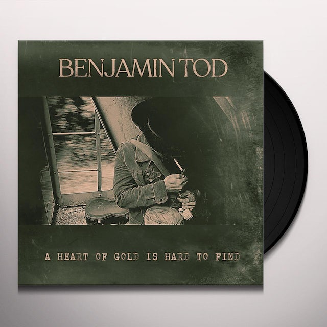 Benjamin Tod HEART OF GOLD IS HARD TO FIND Vinyl Record