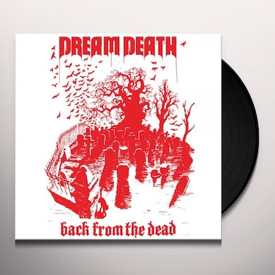 Dream Death BACK FROM THE DEAD (Vinyl)