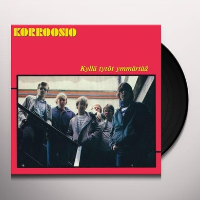 Korroosio KYLLAE TYTOET YMMAERTA Vinyl Record