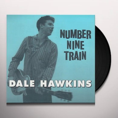 Dale Hawkins NUMBER NINE TRAIN / ON ACCOUNT OF YOU Vinyl Record