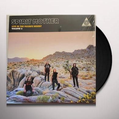 SPIRIT MOTHER LIVE IN THE MOJAVE DESERT: VOLUME 3 Vinyl Record