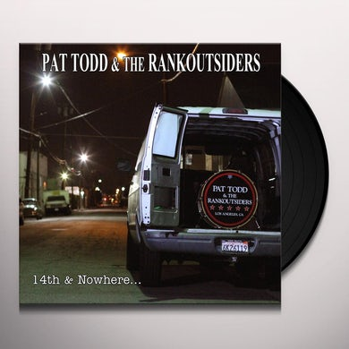 Pat Todd & The Rankoutsiders 14TH & NOWHERE Vinyl Record