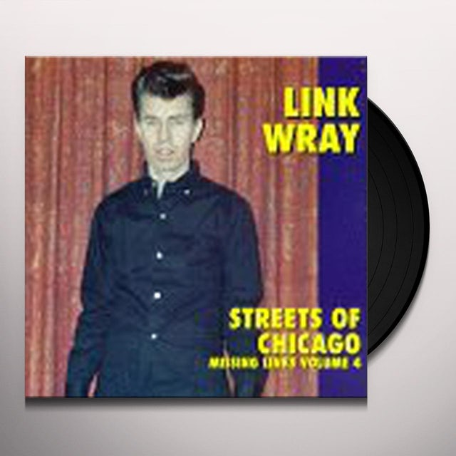 Link Wray STREETS OF CHICAGO: MISSING LINKS 4 Vinyl Record