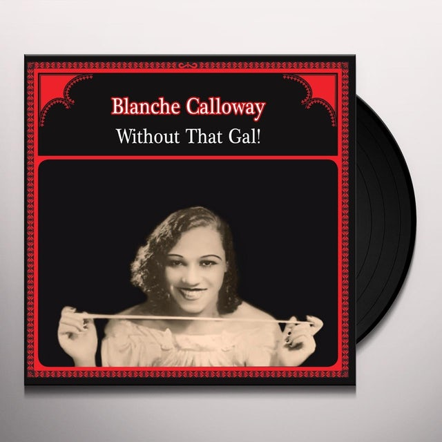 Blanche Calloway WITHOUT THAT GAL Vinyl Record