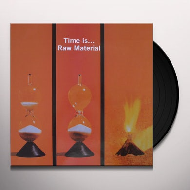 Raw Material TIME IS Vinyl Record