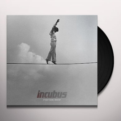 Incubus IF NOT NOW WHEN Vinyl Record