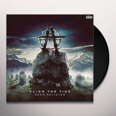 Align The Tide DEAD RELIGION Vinyl Record
