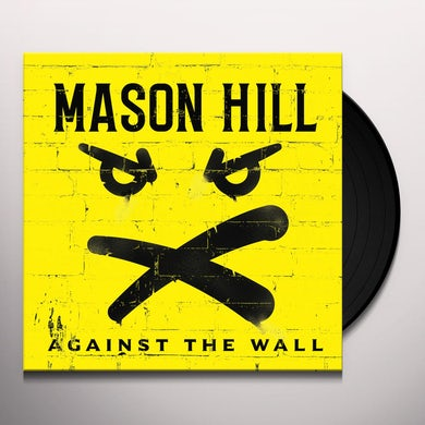 Mason Hill Against The Wall Vinyl Record