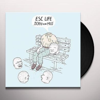 Esc Life BORN TO BE MILD Vinyl Record
