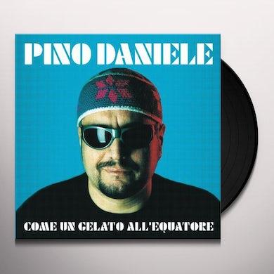 Pino Daniele COME UN GELATO ALL'EQUATORE Vinyl Record