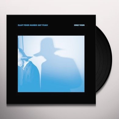 Clap Your Hands Say Yeah ONLY RUN Vinyl Record