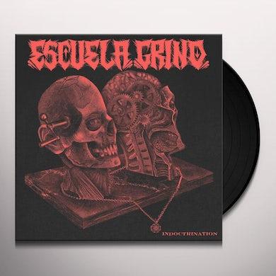 Escuela Grind INDOCTRINATION Vinyl Record