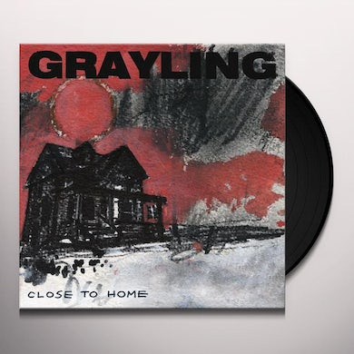Grayling CLOSE TO HOME Vinyl Record
