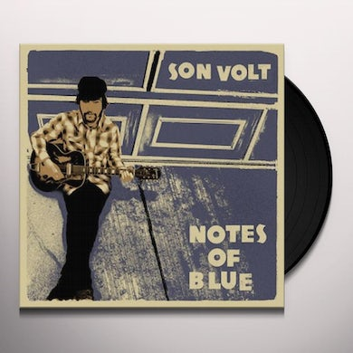 Son Volt NOTES OF BLUE Vinyl Record