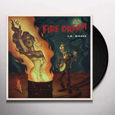 J.D. Wilkes FIRE DREAM Vinyl Record