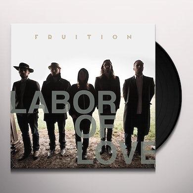 Fruition LABOR OF LOVE Vinyl Record