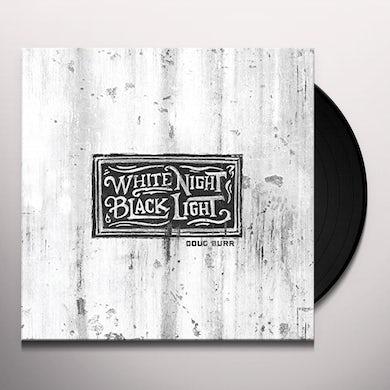 Doug Burr WHITE NIGHT BLACK LIGHT Vinyl Record