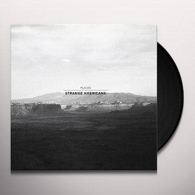 Strange Americans PLACES Vinyl Record