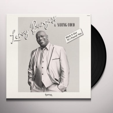 Leroy Burgess & Saving Coco WORK IT OUT / TIL I FOUND YOU Vinyl Record