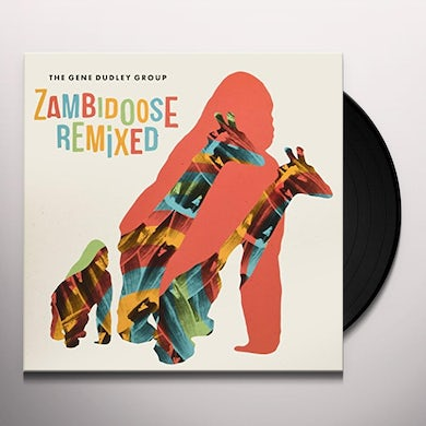 Gene Group Dudley ZAMBIDOOSE REMIXED Vinyl Record