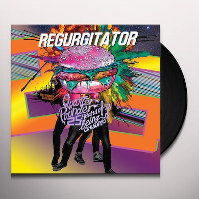 Regurgitator QUARTER POUNDER: 25 YEARS OF BEING CONSUMED Vinyl Record