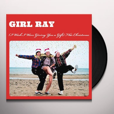 Girl Ray (I WISH I WERE GIVING YOU A GIFT) THIS CHRISTMAS Vinyl Record