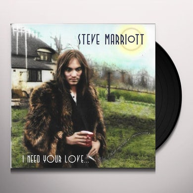 Steve Marriott NEED YOUR LOVE Vinyl Record