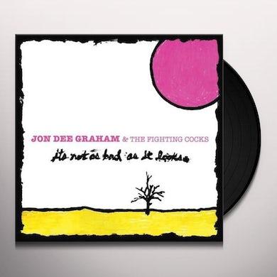 Jon Dee IT'S NOT AS BAD AS IT LOOKS Vinyl Record