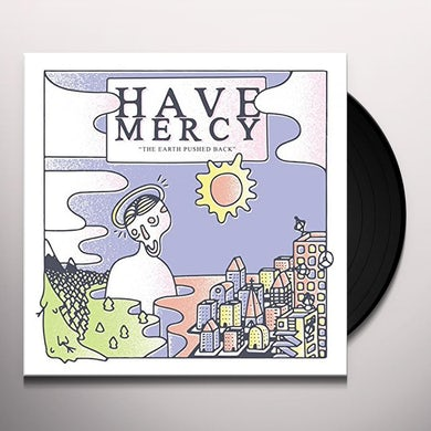 Have Mercy EARTH PUSHED BACK (5 YEAR ANNIVERSARY EDITION) Vinyl Record