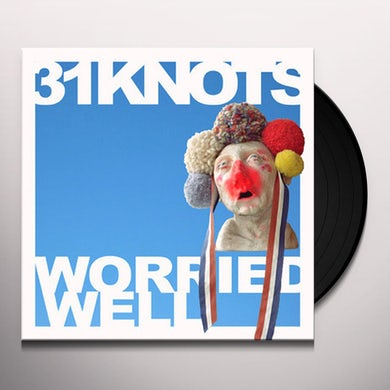 31 KNOTS WORRIED WELL Vinyl Record