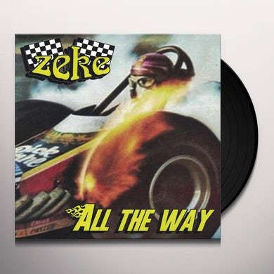 Zeke ALL THE WAY Vinyl Record