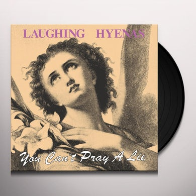 Laughing Hyenas YOU CAN'T PRAY A LIE Vinyl Record