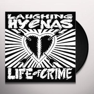 Laughing Hyenas LIFE OF CRIME Vinyl Record