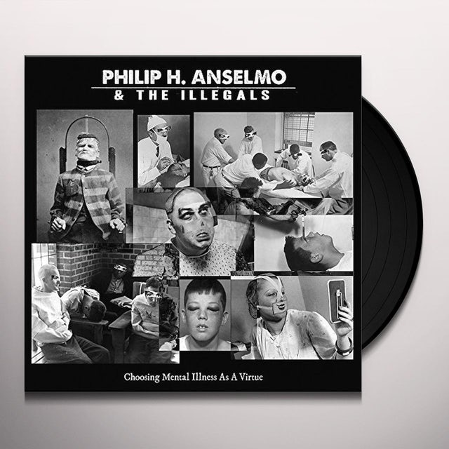 Philip H Anselmo & The Illegals CHOOSING MENTAL ILLNESS AS A VIRTUE Vinyl Record