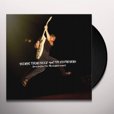 George Thorogood & The Destroyers LIVE IN BOSTON 1982: THE COMPLETE CONCERT (4LP/DELUXE EDITION) Vinyl Record