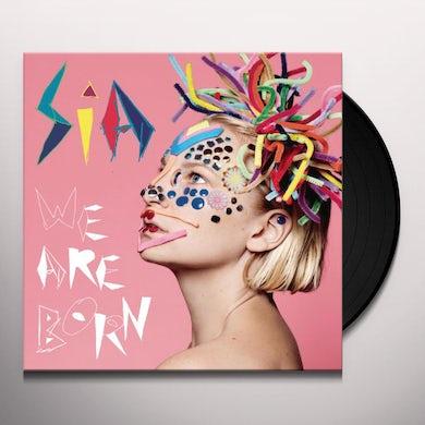 Sia WE ARE BORN Vinyl Record