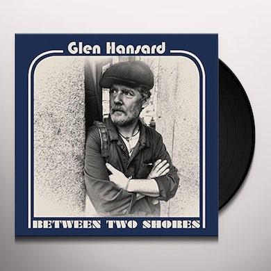 Glen Hansard BETWEEN TWO SHORES Vinyl Record